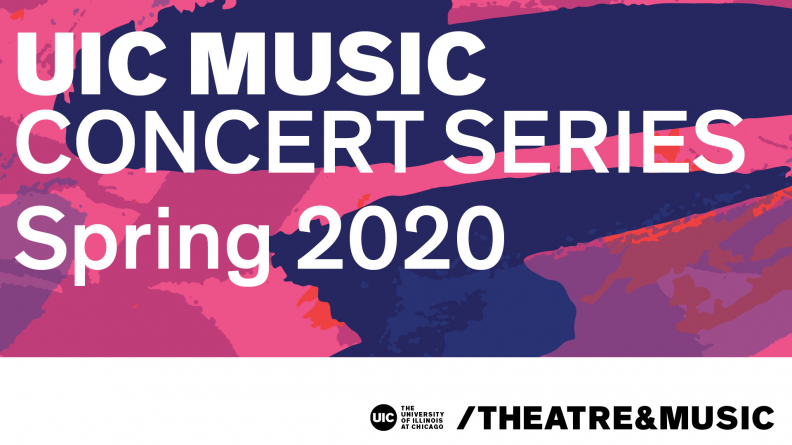 UIC Music Concert Series Spring 2020