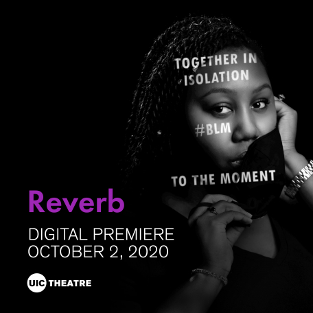 UIC Theatre Presents - Reverb (Online Production)